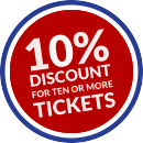 10% Discount for ten or More Tickets